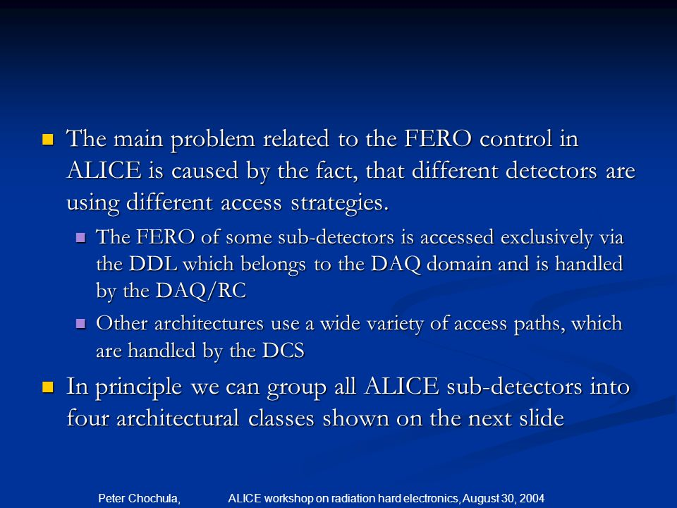 The main problem related to the FERO control in ALICE is caused by the fact, that different detectors are using different access strategies.