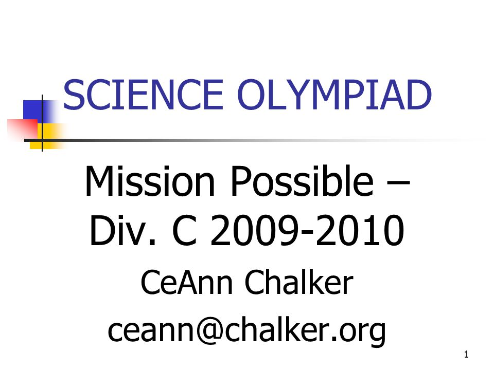 Mission Possible – Div. C 2009-2010 CeAnn Chalker ceann@chalker.org