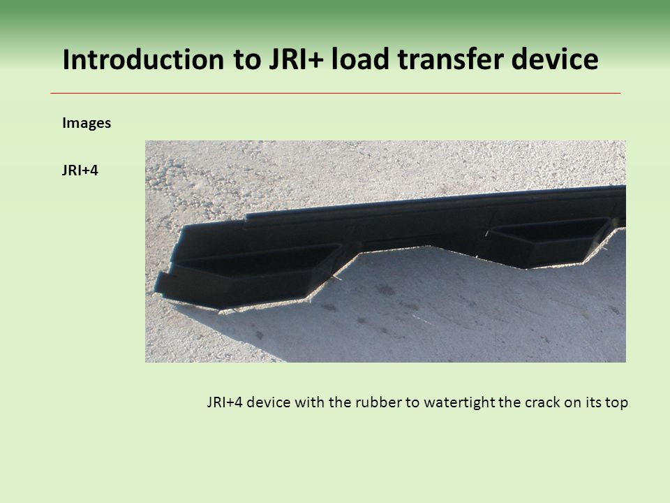 JRI+4 device with the rubber to watertight the crack on its top