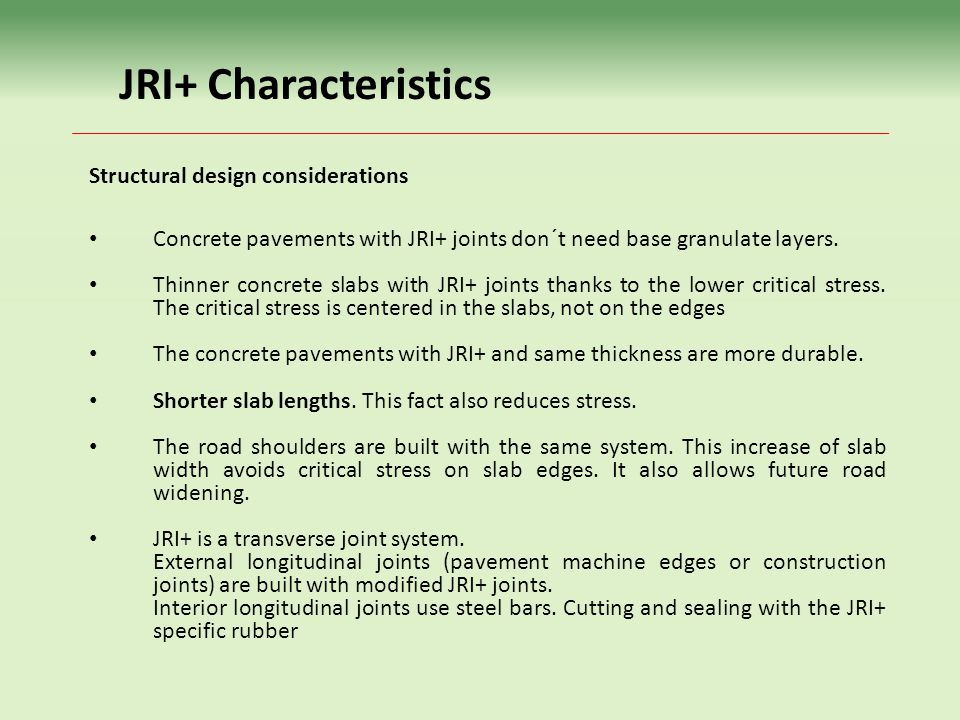 JRI+ Characteristics Structural design considerations