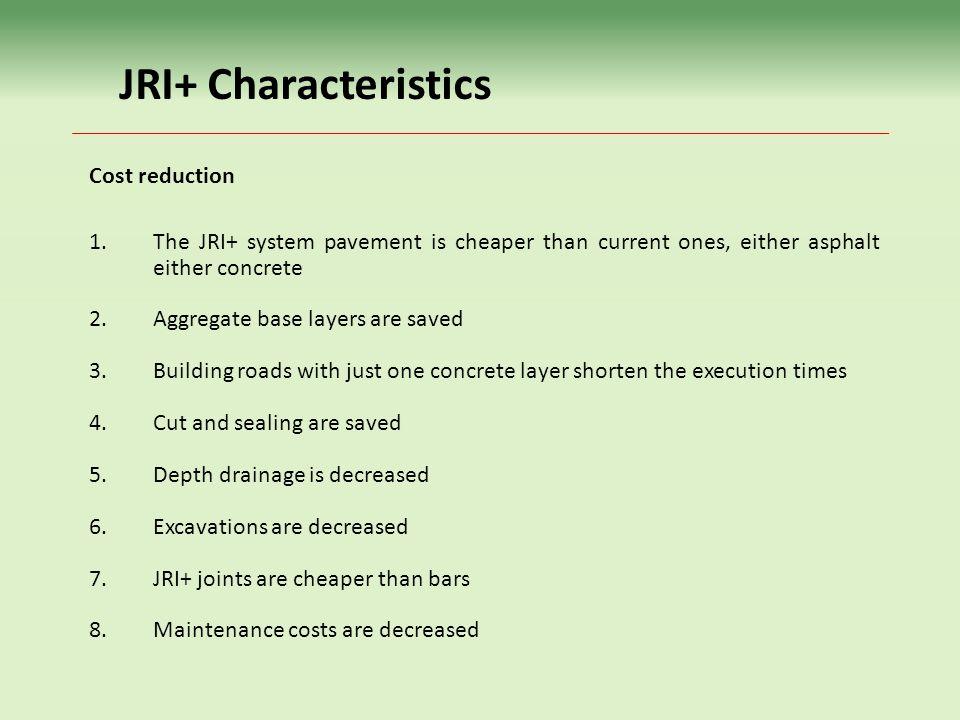 JRI+ Characteristics Cost reduction