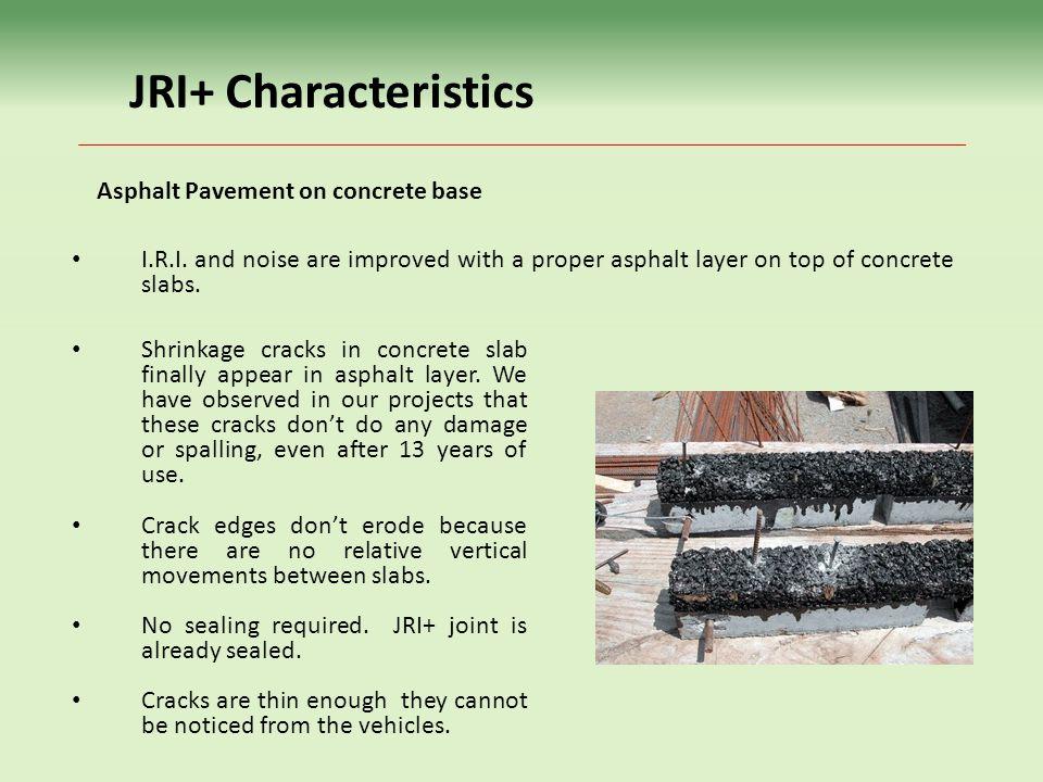 JRI+ Characteristics Asphalt Pavement on concrete base