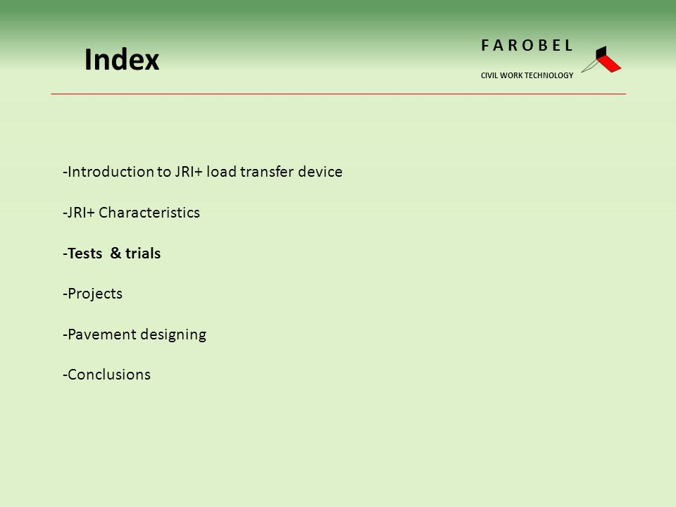 Index F A R O B E L Introduction to JRI+ load transfer device