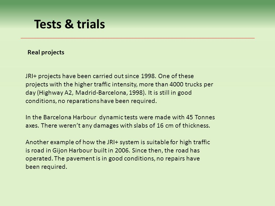 Tests & trials Real projects