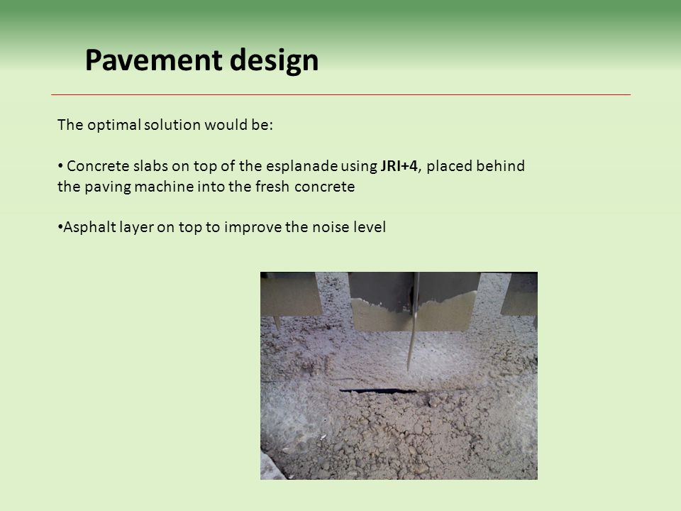 Pavement design The optimal solution would be: