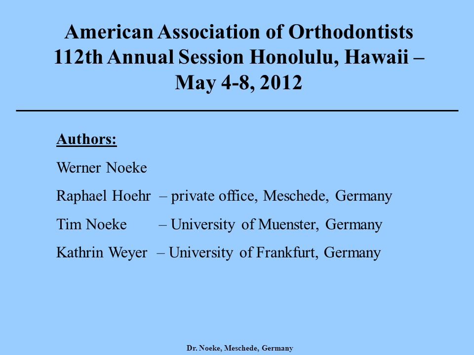 American Association of Orthodontists 112th Annual Session Honolulu, Hawaii – May 4-8, 2012