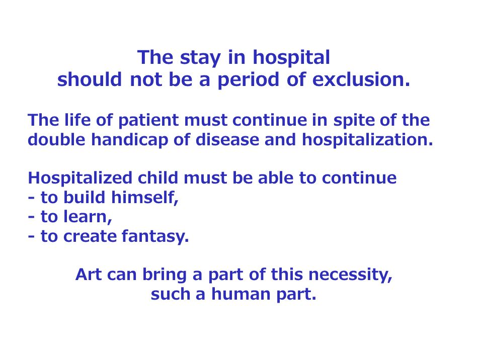 The stay in hospital should not be a period of exclusion.