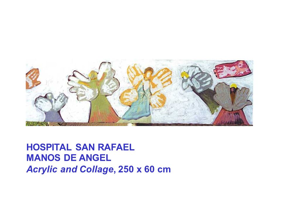 HOSPITAL SAN RAFAEL MANOS DE ANGEL Acrylic and Collage, 250 x 60 cm