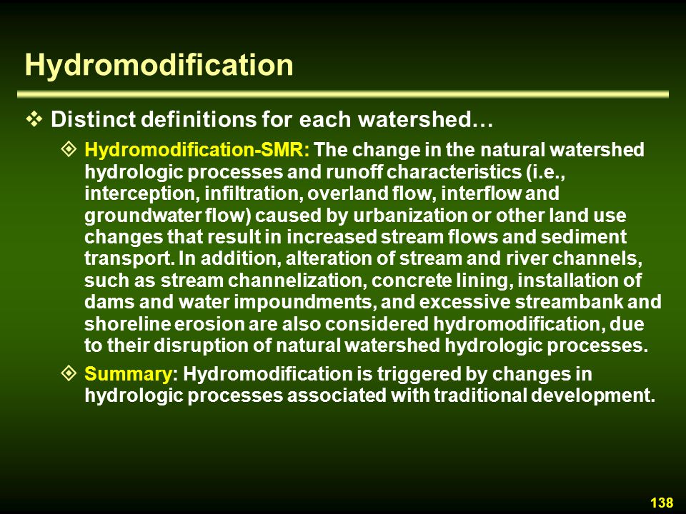 Hydromodification Distinct definitions for each watershed…