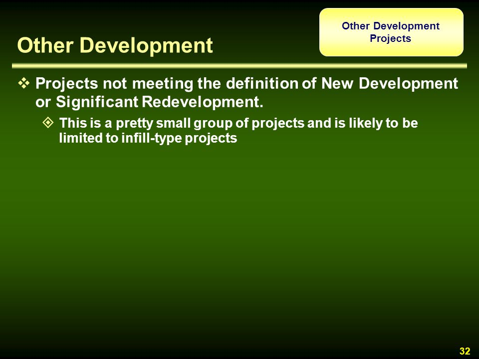 Other Development Other Development. Projects. Projects not meeting the definition of New Development or Significant Redevelopment.