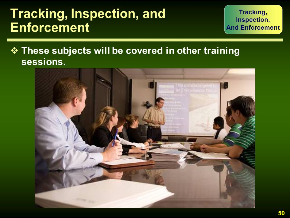 Tracking, Inspection, and Enforcement