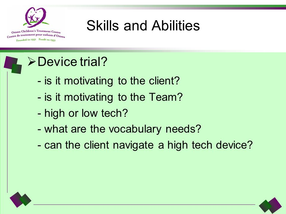Skills and Abilities Device trial - is it motivating to the client