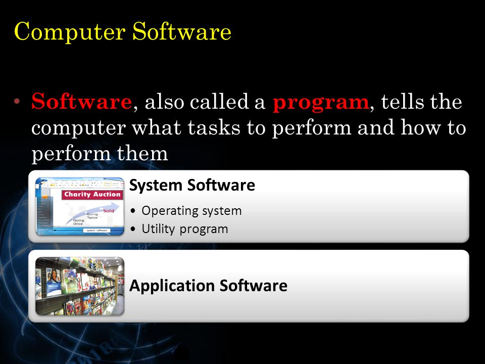 Computer Software Software, also called a program, tells the computer what tasks to perform and how to perform them.