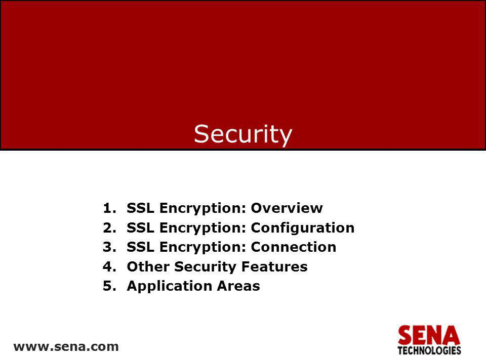 Security SSL Encryption: Overview SSL Encryption: Configuration