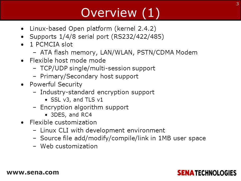 Overview (1) Linux-based Open platform (kernel 2.4.2)