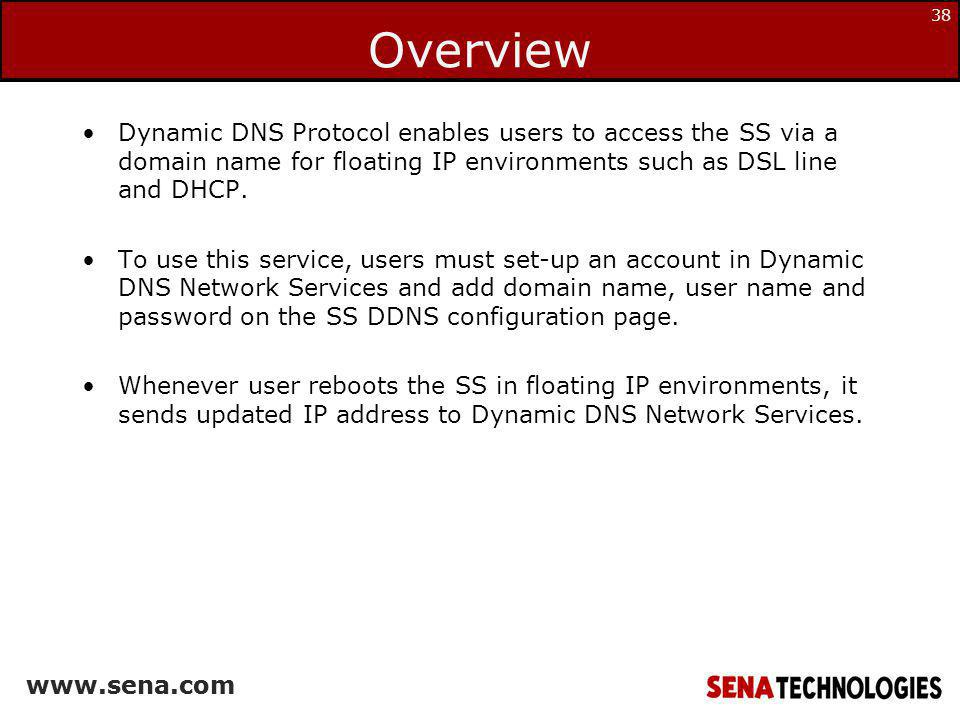 Overview Dynamic DNS Protocol enables users to access the SS via a domain name for floating IP environments such as DSL line and DHCP.