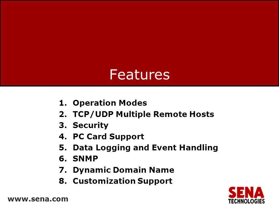 Features Operation Modes TCP/UDP Multiple Remote Hosts Security