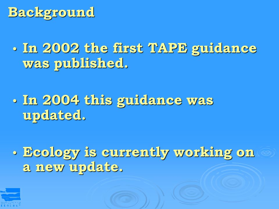 Background In 2002 the first TAPE guidance was published.
