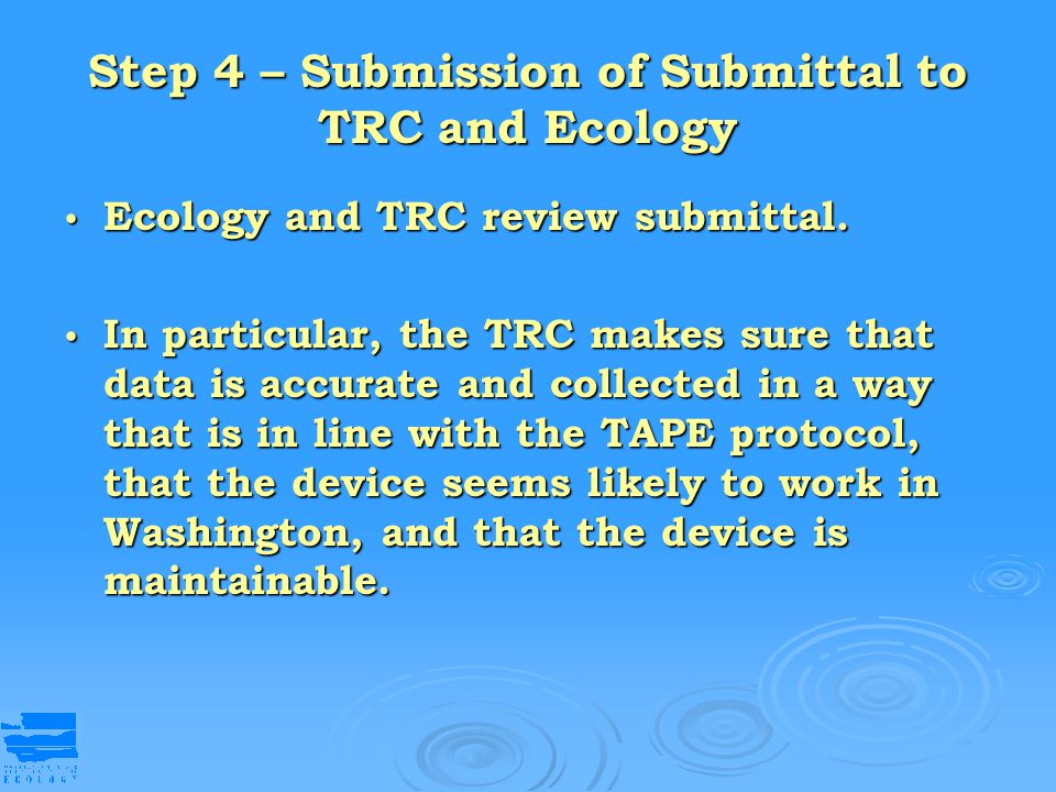 Step 4 – Submission of Submittal to TRC and Ecology
