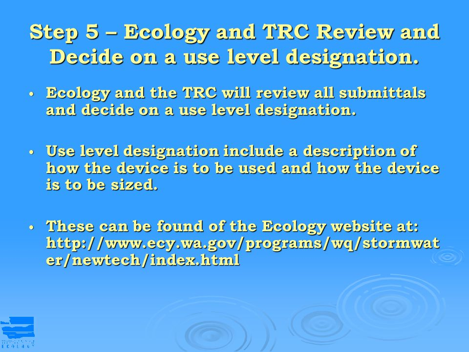 Step 5 – Ecology and TRC Review and Decide on a use level designation.