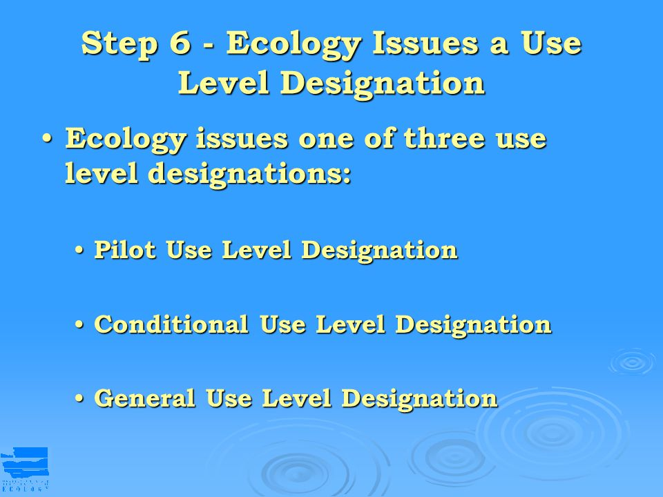 Step 6 - Ecology Issues a Use Level Designation