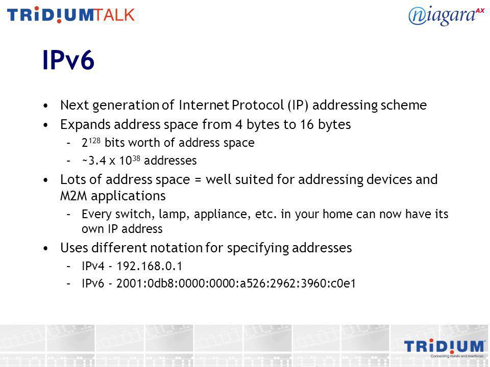 IPv6 Next generation of Internet Protocol (IP) addressing scheme