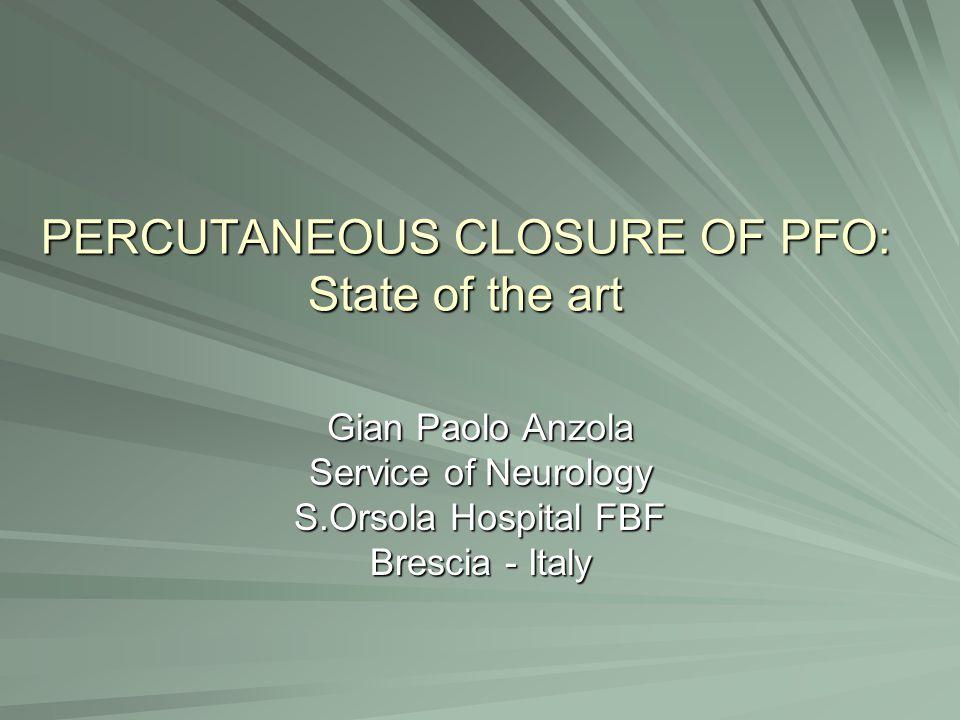 PERCUTANEOUS CLOSURE OF PFO: State of the art