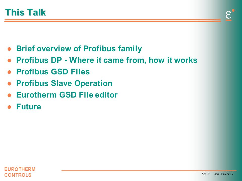 This Talk Brief overview of Profibus family