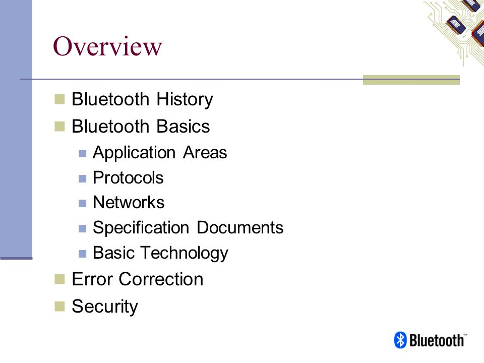 Overview Bluetooth History Bluetooth Basics Error Correction Security