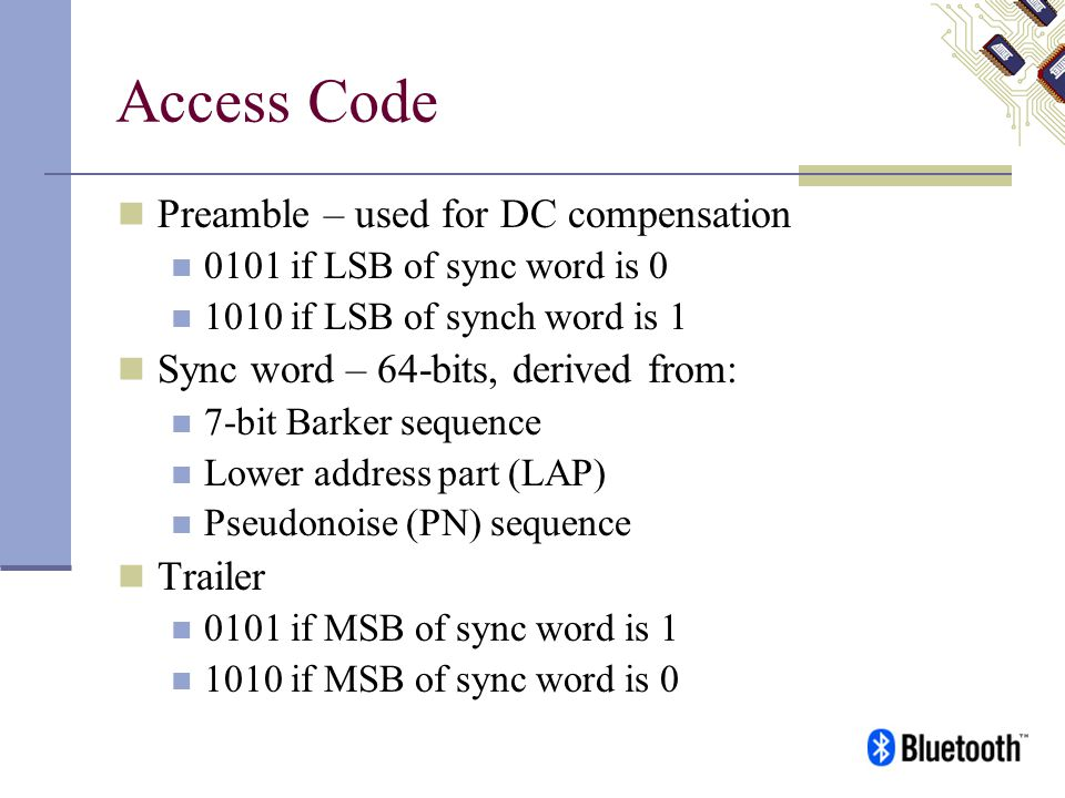 Access Code Preamble – used for DC compensation