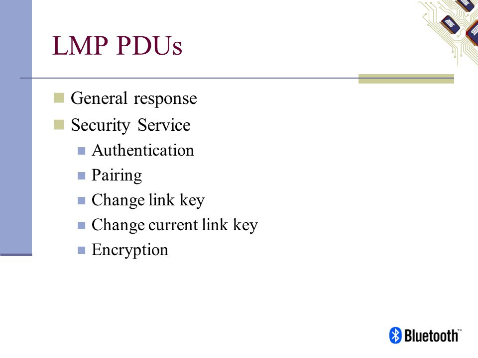 LMP PDUs General response Security Service Authentication Pairing