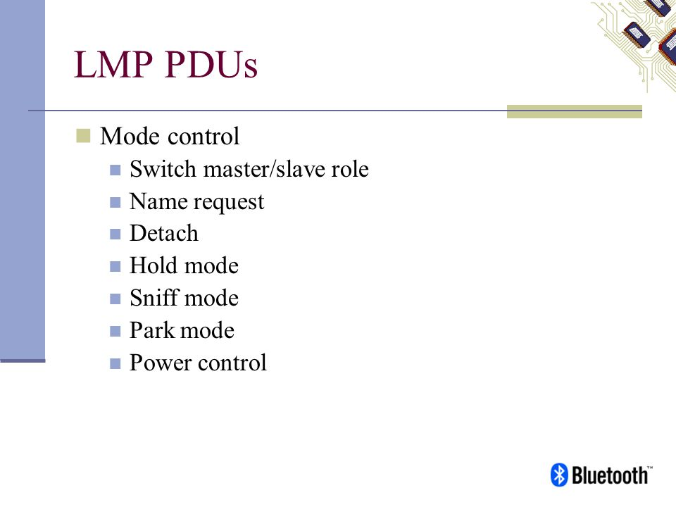 LMP PDUs Mode control Switch master/slave role Name request Detach