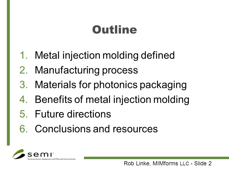 Outline Metal injection molding defined Manufacturing process