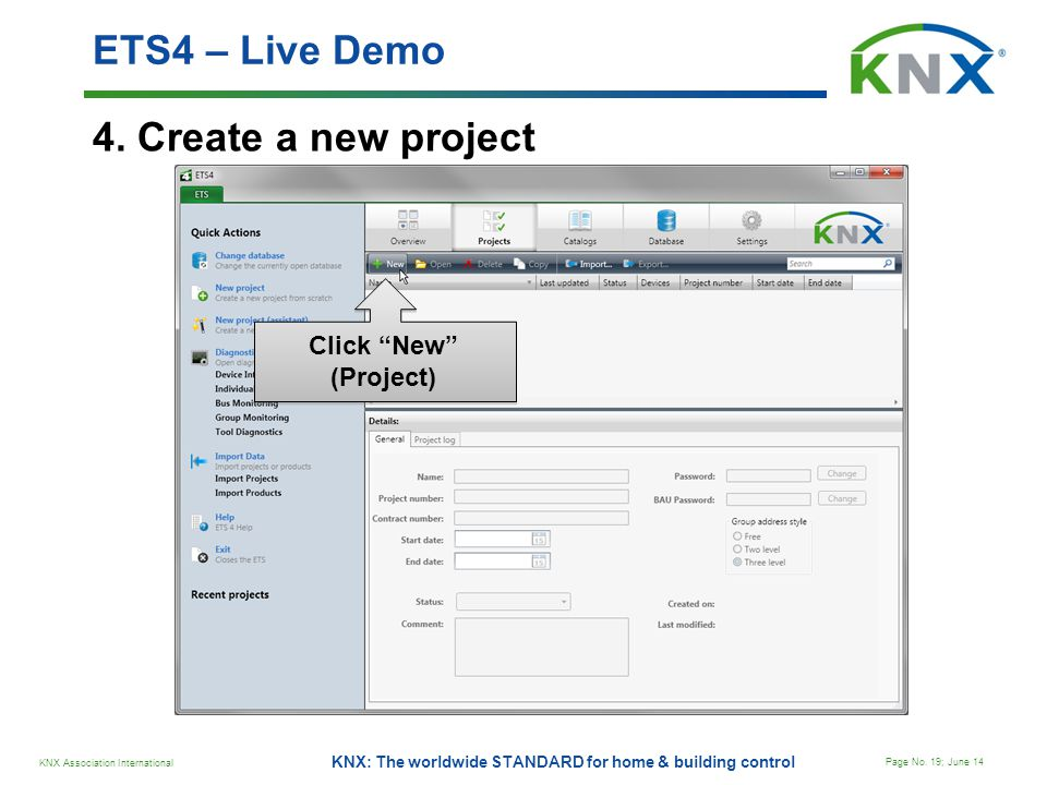 ETS4 – Live Demo 4. Create a new project Click New (Project)