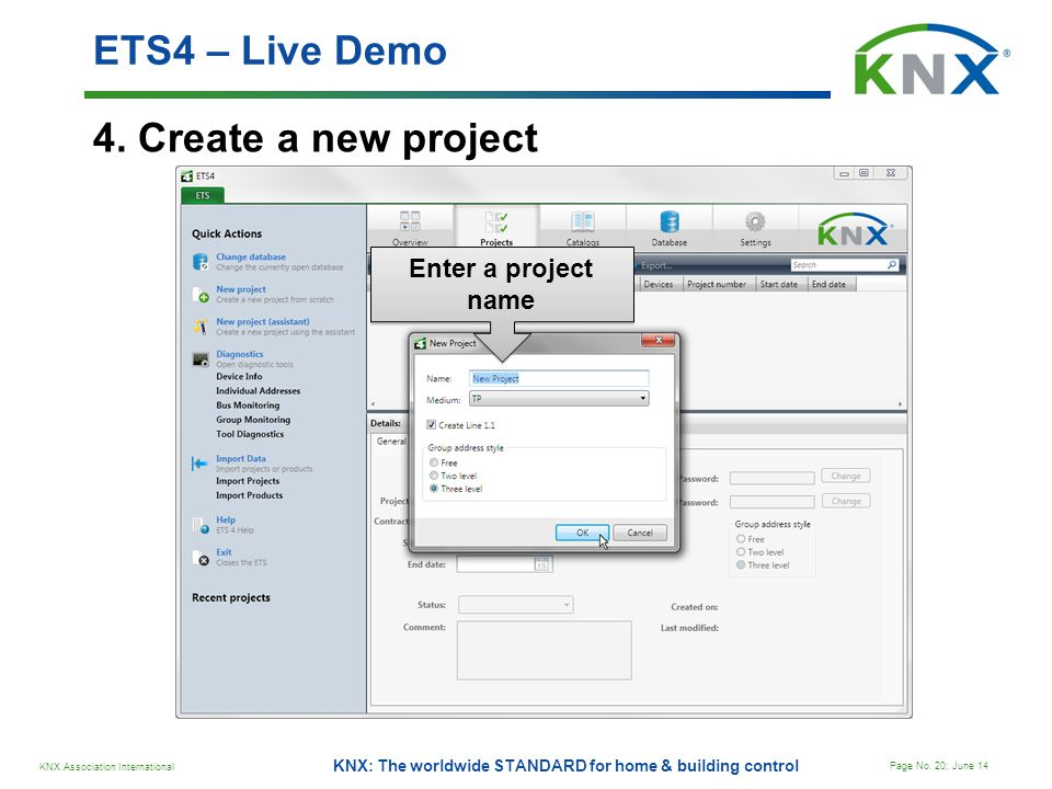 ETS4 – Live Demo 4. Create a new project Enter a project name