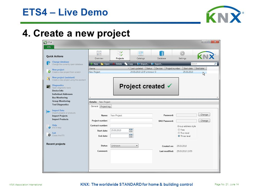 ETS4 – Live Demo 4. Create a new project Project created 