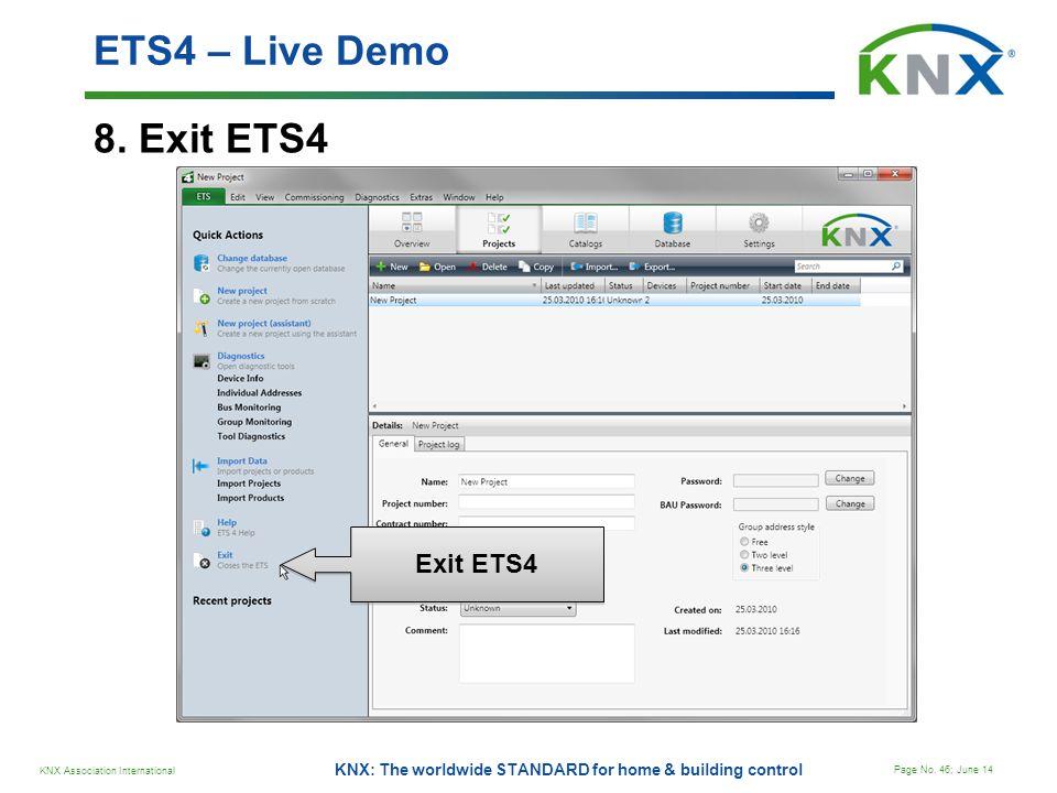 ETS4 – Live Demo 8. Exit ETS4 Exit ETS4