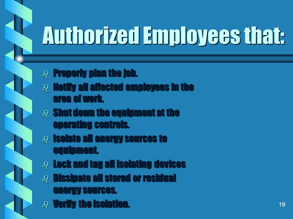 Authorized Employees that:
