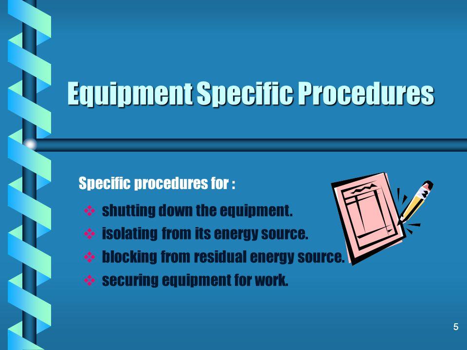 Equipment Specific Procedures