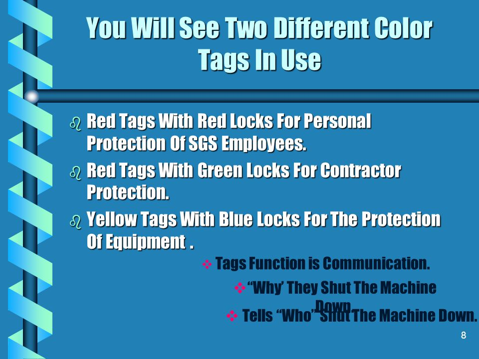 You Will See Two Different Color Tags In Use