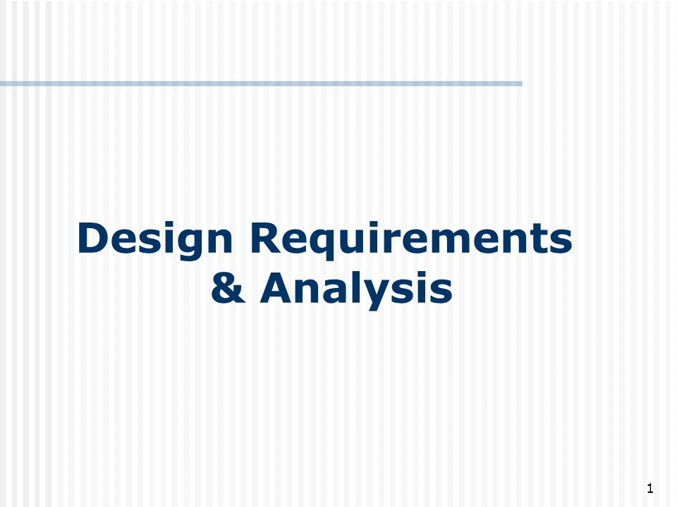 Design Requirements & Analysis