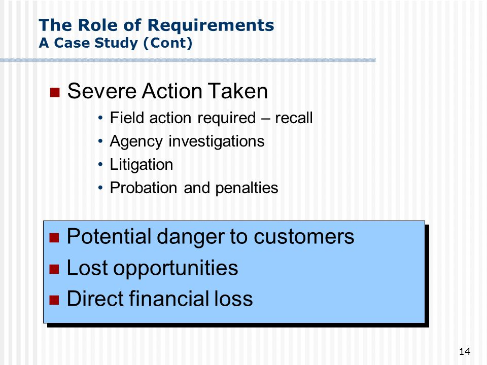 The Role of Requirements A Case Study (Cont)