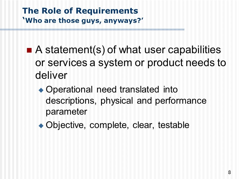 The Role of Requirements 'Who are those guys, anyways '