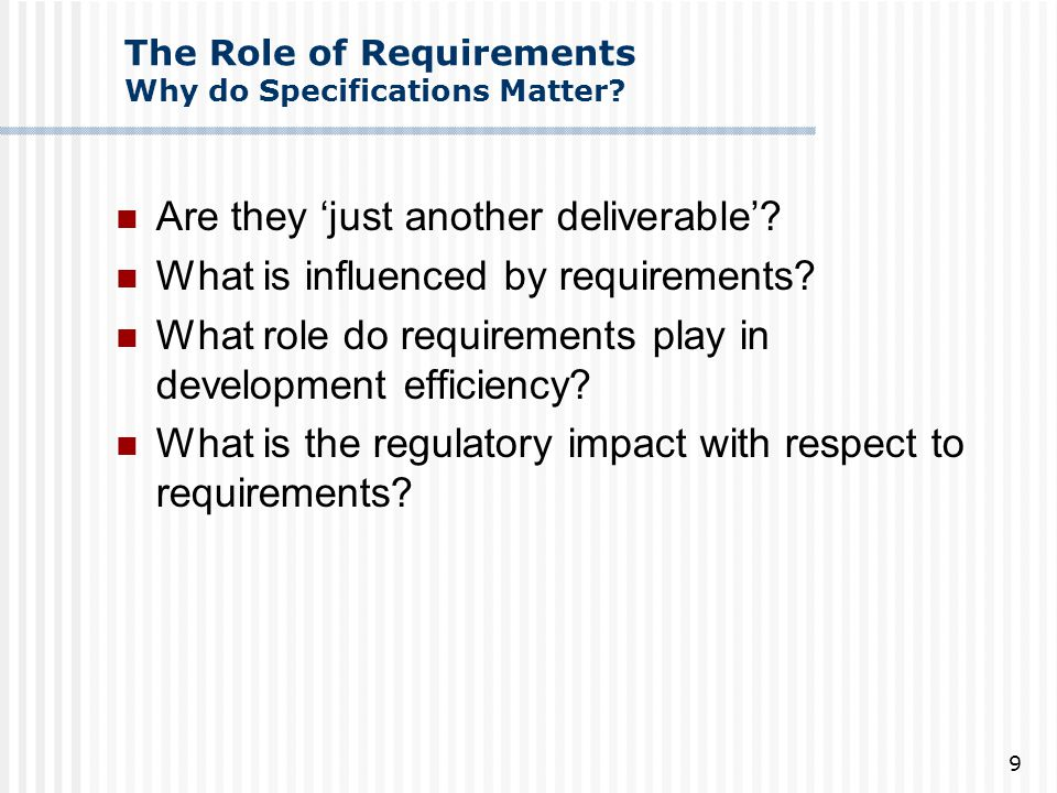 The Role of Requirements Why do Specifications Matter