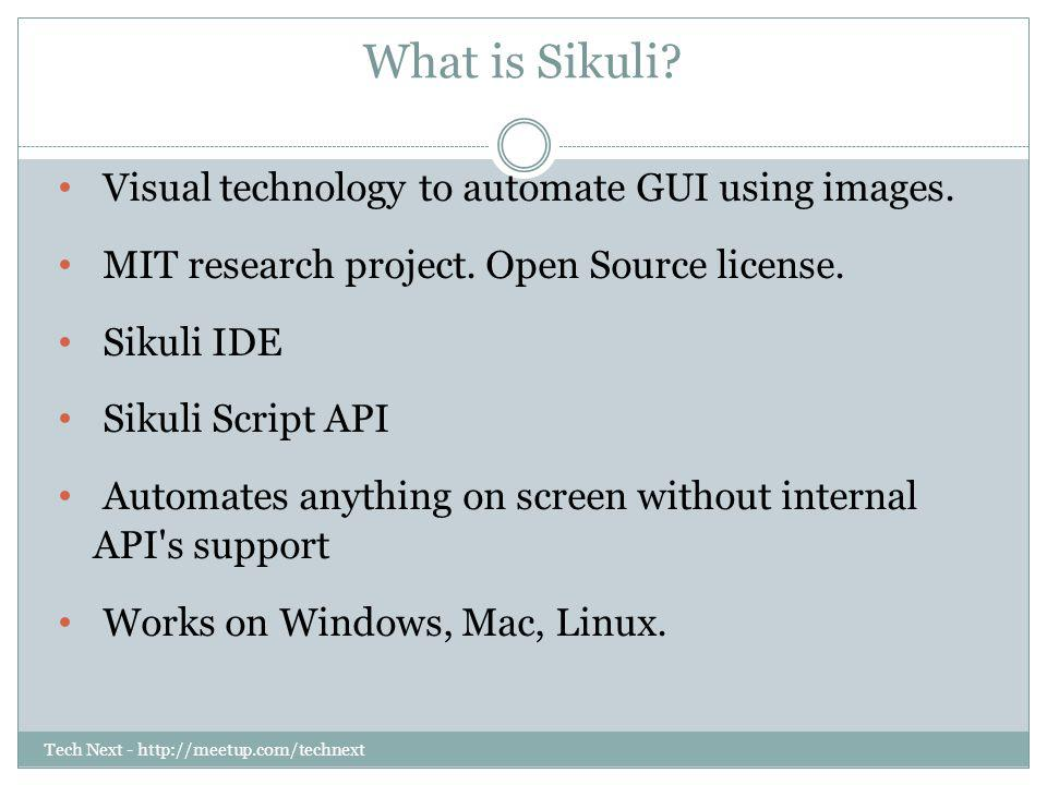 What is Sikuli Visual technology to automate GUI using images.