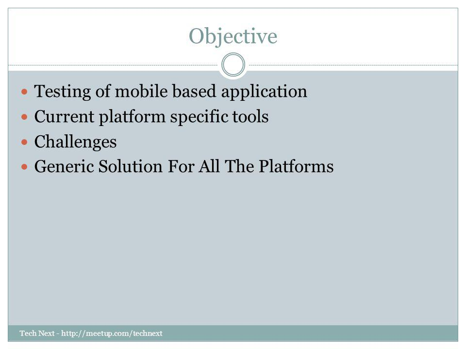 Objective Testing of mobile based application