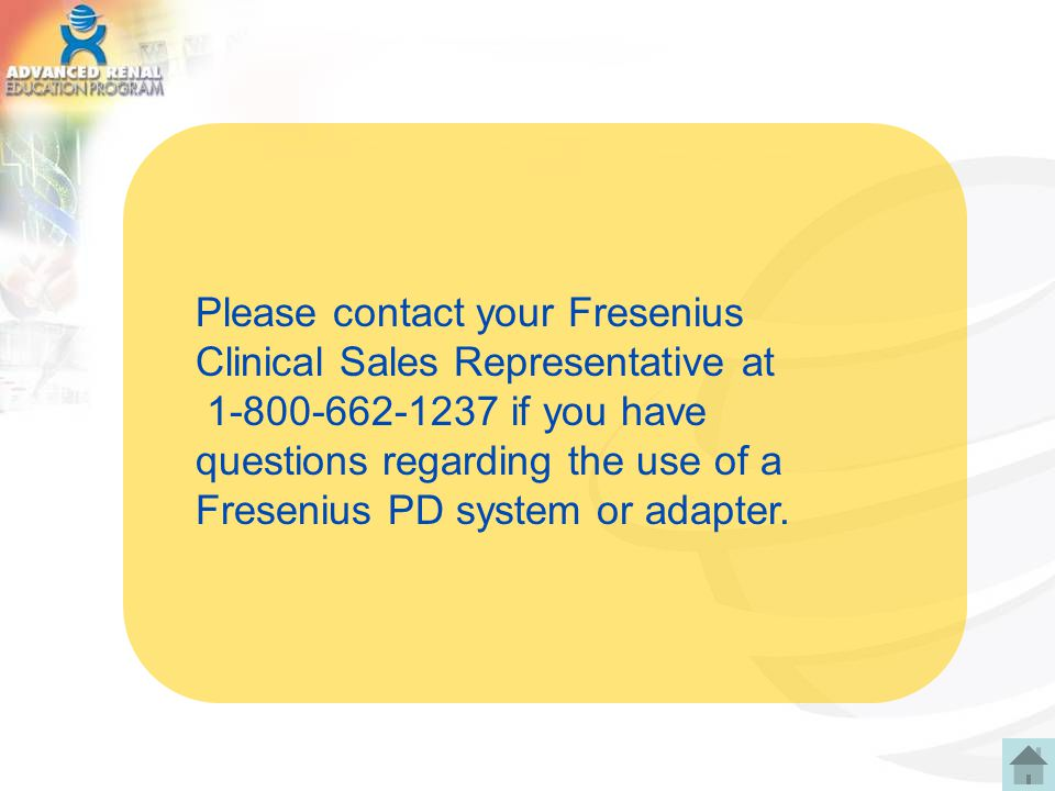 Please contact your Fresenius Clinical Sales Representative at