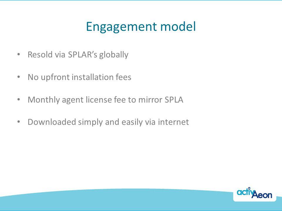 Engagement model Resold via SPLAR's globally