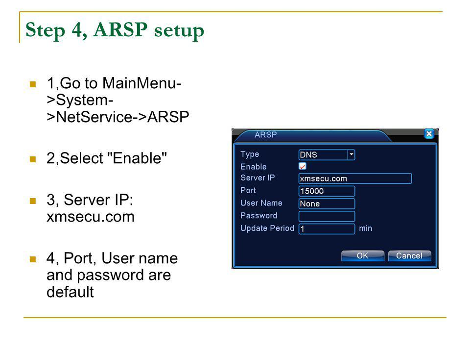 Step 4, ARSP setup 1,Go to MainMenu->System->NetService->ARSP