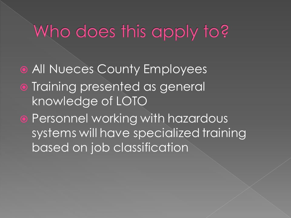 Who does this apply to All Nueces County Employees